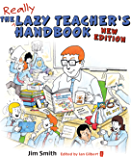 The Lazy Teacher's Handbook - New Edition: How your students learn more when you teach less