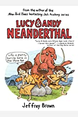 Lucy & Andy Neanderthal (Lucy and Andy Neanderthal Book 1) Kindle Edition