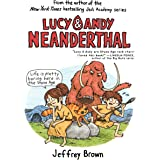 Lucy & Andy Neanderthal (Lucy and Andy Neanderthal Book 1)