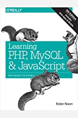 Learning PHP, MySQL & JavaScript: With jQuery, CSS & HTML5 (Learning PHP, MYSQL, Javascript, CSS & HTML5) Kindle Edition
