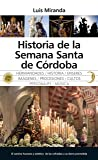 Historia de la Semana Santa de Córdoba. (Andalucía)