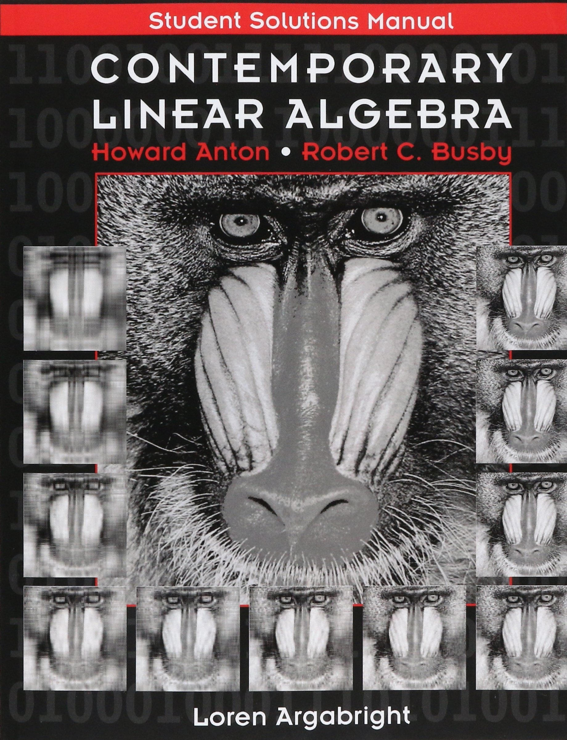Contemporary Linear Algebra, Student Solutions Manual: Howard Anton, Robert  C. Busby: 9780471170594: Books - Amazon.ca