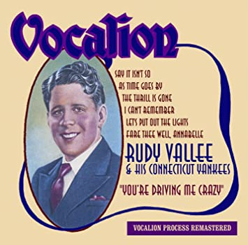 Rudy Vallee You Re Driving Me Crazy Amazon Com Music