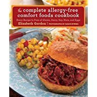 The Complete Allergy-Free Comfort Foods Cookbook: Every Recipe Is Free of Gluten...
