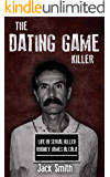 The Dating Game Killer: Life of Serial Killer Rodney James Alcala (Serial Killers Book 17)