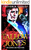 Tallow Jones: Wizard Detective (The Tallow Mysteries Book 1)
