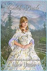 Caleb's Bride (Runaway Mail-Order Bride Book 4) Kindle Edition