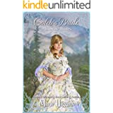 Caleb's Bride (Runaway Mail-Order Bride Book 4)