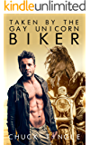 Taken By The Gay Unicorn Biker