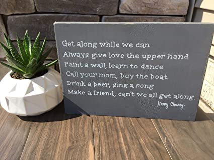 Sensational Amazon Com Woodsign Marthafox Get Along Kenny Chesney Home Beutiful Home Inspiration Ommitmahrainfo