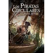 Los piratas circulares (Spanish Edition) Apr 13, 2011