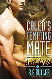 Caleb's Tempting Mate (Saber Chronicles Book 3)