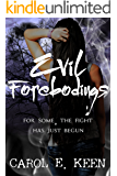 Evil Forebodings: For Some, The Fight Has Just Begun.