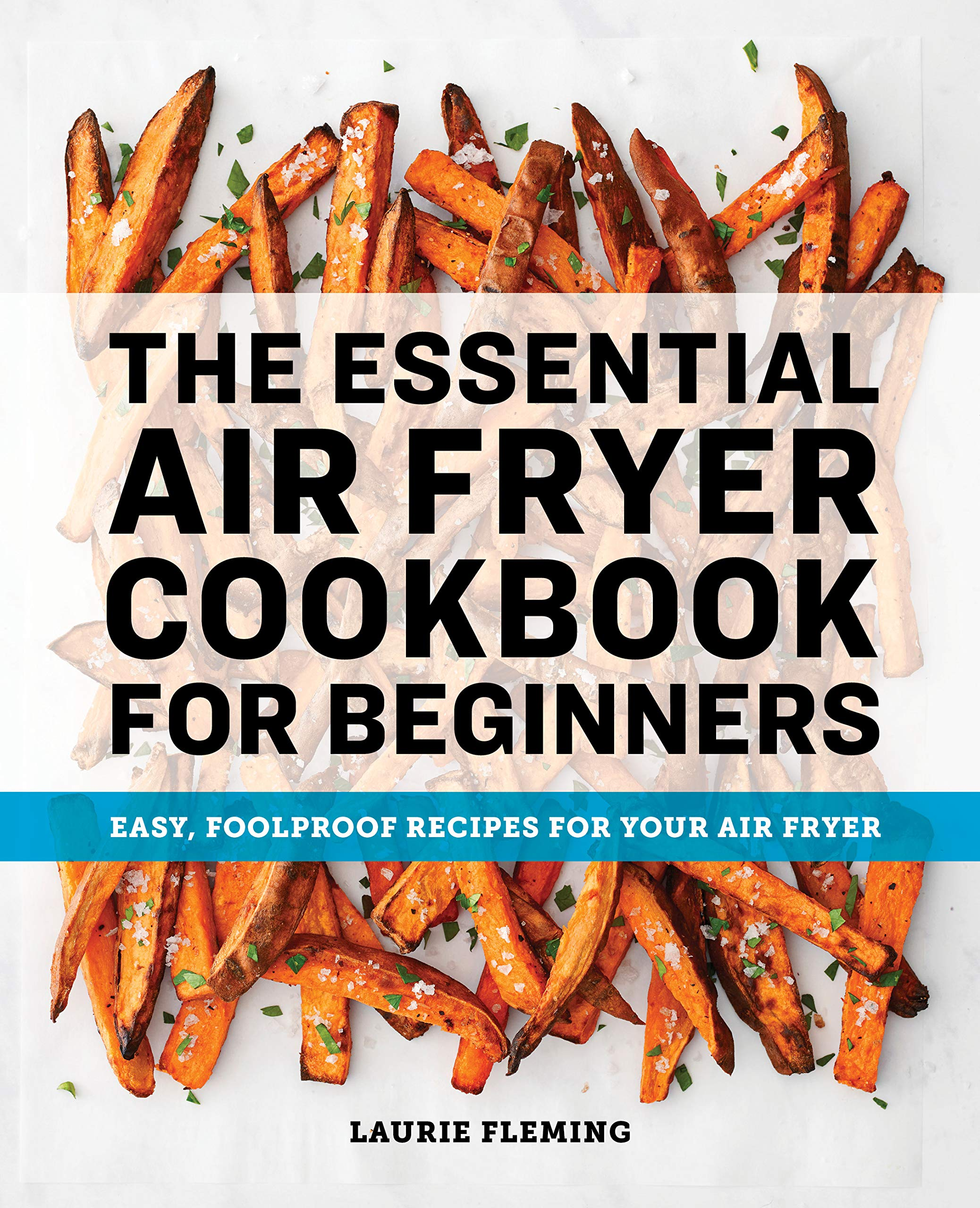 Fork To Spoon Your Guide For Everything Air Fryer And