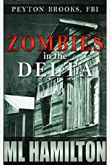 Zombies in the Delta (Peyton Brooks, FBI Book 1) Kindle Edition