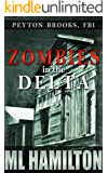 Zombies in the Delta (Peyton Brooks, FBI Book 1)