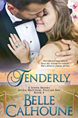 Tenderly (Seven Brides Seven Brothers Pelican Bay Book 4) Kindle Edition