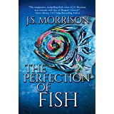 The Perfection of Fish