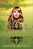 Crystal Caves: Book Two of the Interim Fates