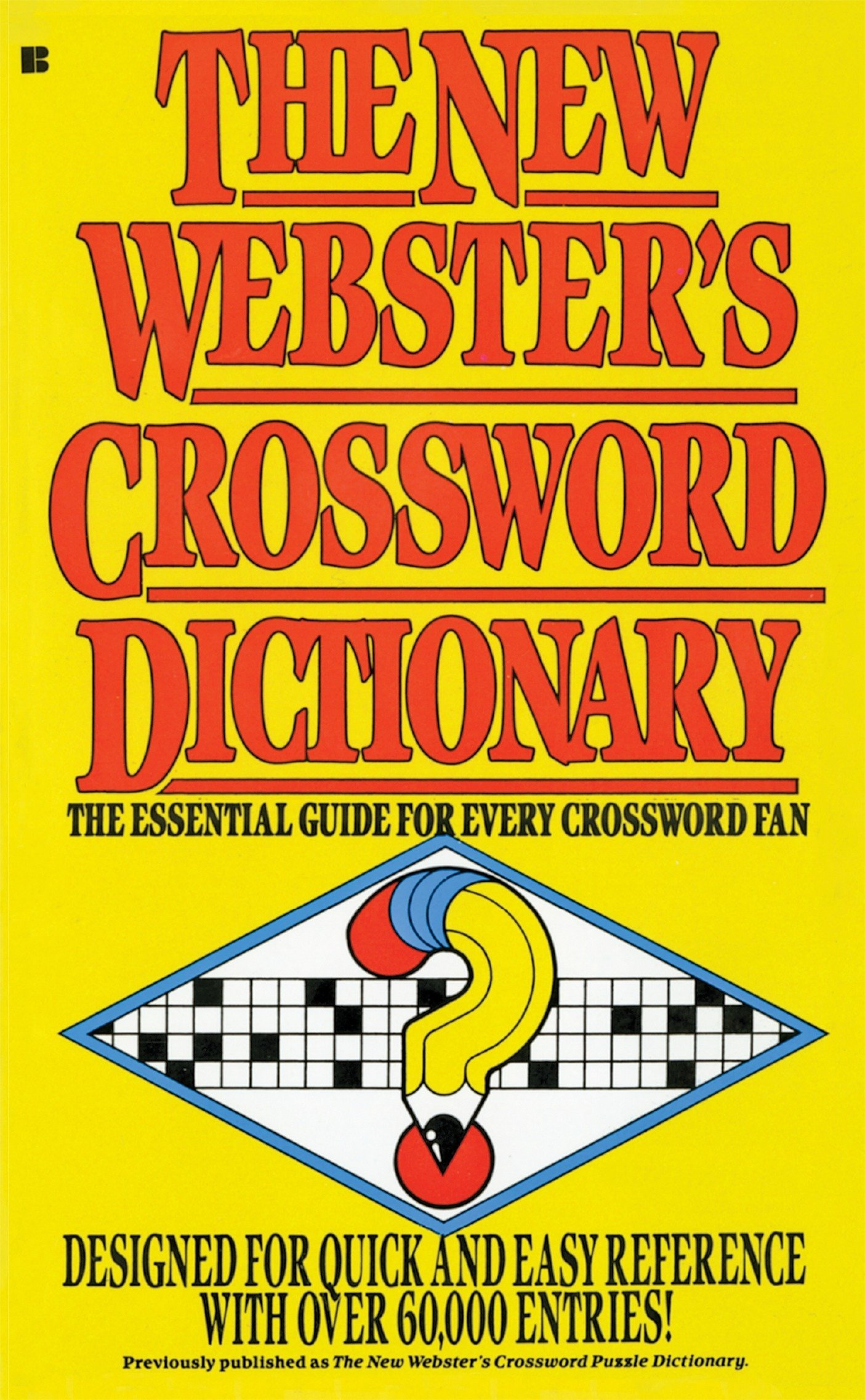 The New Webster's Crossword Dictionary The Essential Guide for ...