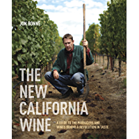 The New California Wine: A Guide to the Producers and Wines Behind a Revolution in Taste (English Edition)