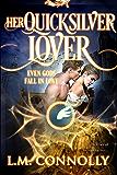 Her Quicksilver Lover (Even Gods Fall in Love)