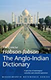 The Concise Hobson-Jobson: An Anglo-Indian Dictionary (Wordsworth Reference)
