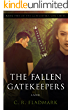The Fallen Gatekeepers: Book Two of The Gatekeeper's Son Series