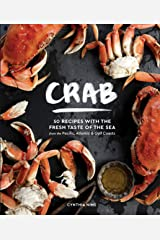 Crab: 50 Recipes with the Fresh Taste of the Sea from the Pacific, Atlantic & Gulf Coasts Hardcover