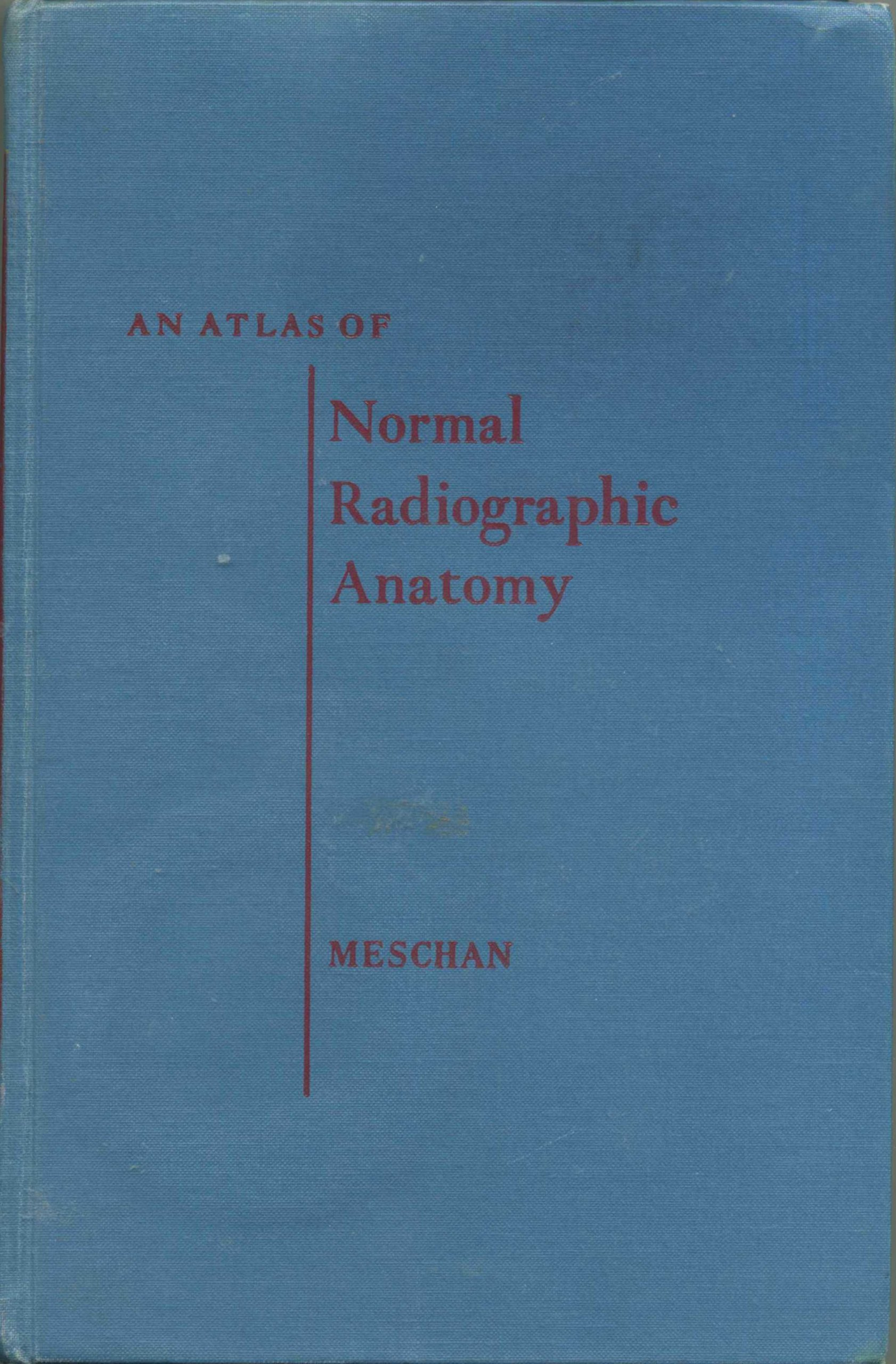 Radiographic Positioning And Related Anatomy Isadore Meschan