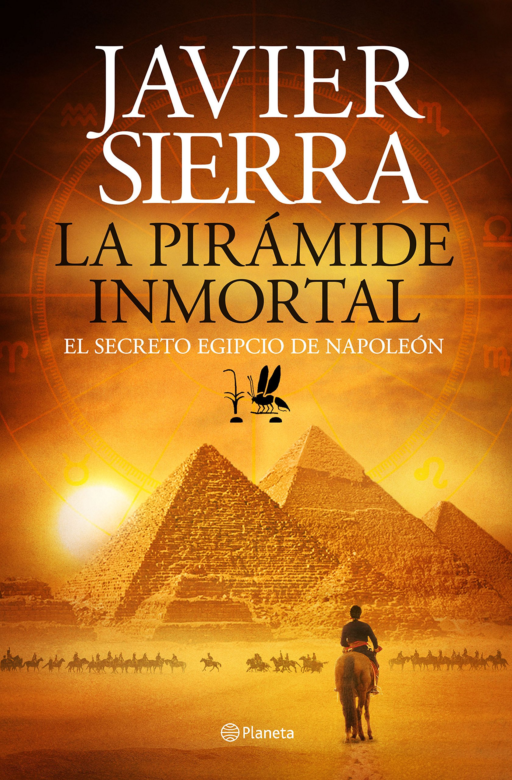 La pirámide inmortal: El secreto egipcio de Napoleón Autores Españoles e Iberoamericanos: Amazon.es: Javier Sierra: Libros
