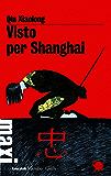Visto per Shanghai: Il secondo caso dell'ispettore capo Chen Cao