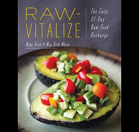 Raw-Vitalize: The Easy, 21-Day Raw Food Recharge (English Edition) eBook: Kirk, Mimi, Kirk White, Mia: Amazon.es: Tienda Kindle