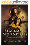 Blackmail, Sex and Lies: A Victorian True Crime Murder Mystery