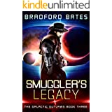 Smuggler's Legacy (The Galactic Outlaws Book 3)