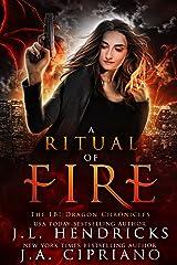 A Ritual of Fire: An FBI Dragon Shifter Adventure (The FBI Dragon Chronicles Book 1) Kindle Edition