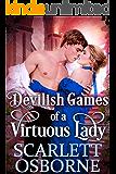 Devilish Games of a Virtuous Lady: A Steamy Historical Regency Romance Novel