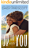 Up to You (Love with Altitude Book 4)
