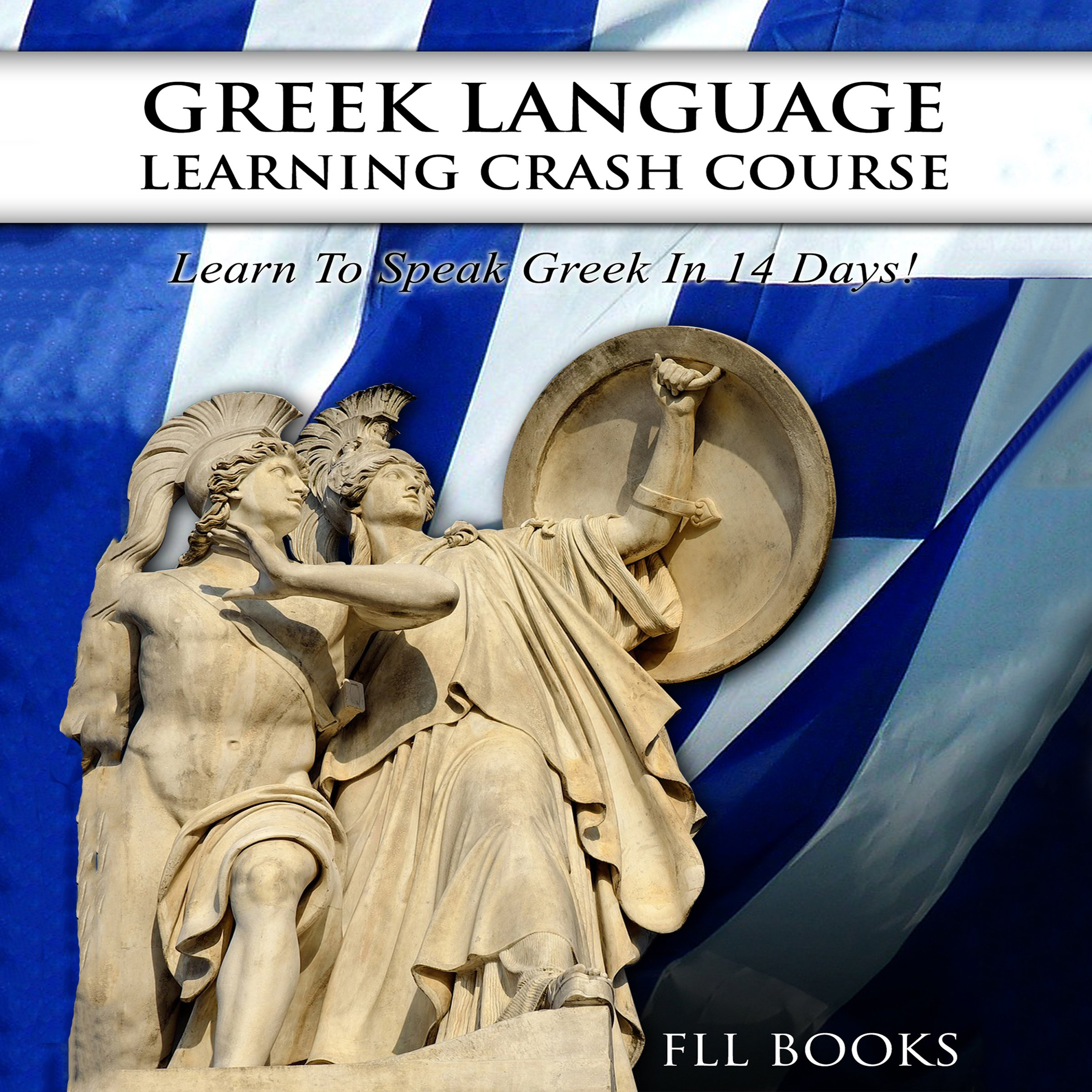 Greek Language Learning Crash Course  Learn To Speak Greek In 14 Days