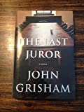 The Last Juror by Grisham, John [Doubleday,2004] (Hardcover)
