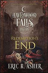 Redemption's End: (A Legends of Havenwood Falls Novella) Kindle Edition