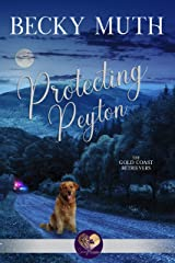 Protecting Peyton (The Gold Coast Retrievers Book 4) Kindle Edition