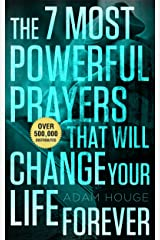 The 7 Most Powerful Prayers That Will Change Your Life Forever! (English Edition) eBook Kindle