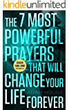 The 7 Most Powerful Prayers That Will Change Your Life Forever! (English Edition)
