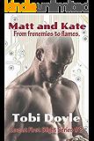 Matt and Kate: Love at First Slight