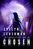 Chosen: A Young Adult Sci-Fi Adventure (Zaratan Trilogy Book 2)