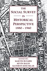 The Social Survey in Historical Perspective, 1880-1940 Paperback