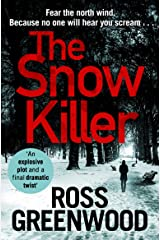 The Snow Killer: The start of the bestselling explosive crime series from Ross Greenwood (The DI Barton Series Book 1) Kindle Edition