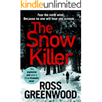 The Snow Killer: The start of the bestselling explosive crime series from Ross Greenwood (The DI Barton Series)