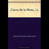 Cueva de la Mora, La (Spanish Edition)